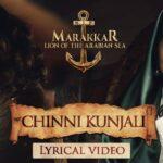 Chinni Kunjali Song Lyrics – Marakkar Movie