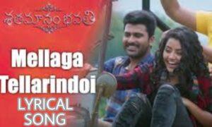 Mellaga Tellarindoi Song Lyrics – Shatamanam Bhavati Movie